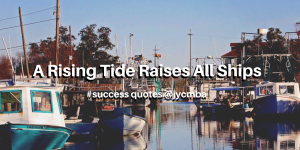 A Rising Tide Raises All Ships